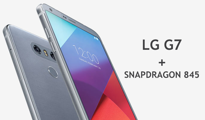 LG G7 expected to come with Qualcomm's Snapdragon 845 processor